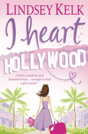 I Heart Hollywood (I Heart Series, Book 2) Paperback  by Lindsey Kelk