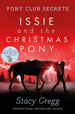 Issie and the Christmas Pony: Christmas Special (Pony Club Secrets) Paperback  by Stacy Gregg