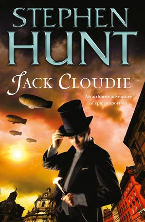 Jack Cloudie Paperback  by Stephen Hunt