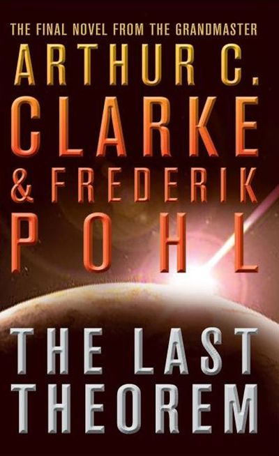 The Last Theorem - Arthur C. Clarke and Frederik Pohl