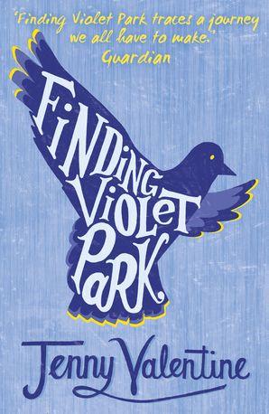 Finding Violet Park Paperback  by Jenny Valentine