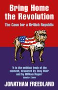 Bring Home the Revolution: The Case for a British Republic