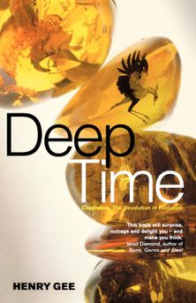 Deep Time: Cladistics, The Revolution in Evolution