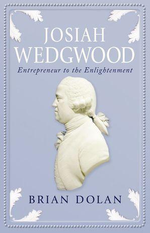 Josiah Wedgwood Paperback  by Brian Dolan