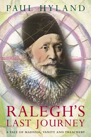 Ralegh's Last Journey