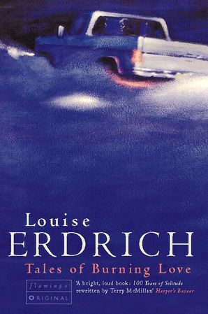 Tales of Burning Love Paperback  by Louise Erdrich