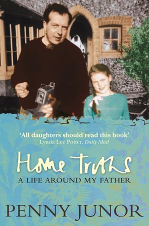 Home Truths Paperback  by Penny Junor