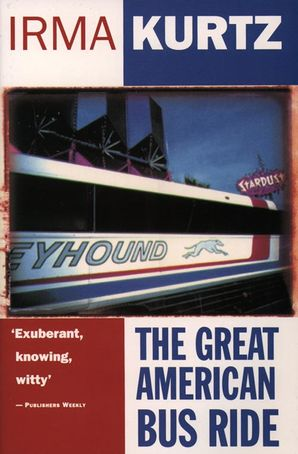 The Great American Bus Ride Paperback  by Irma Kurtz