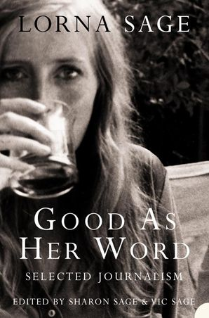 Good as her Word Paperback  by Lorna Sage