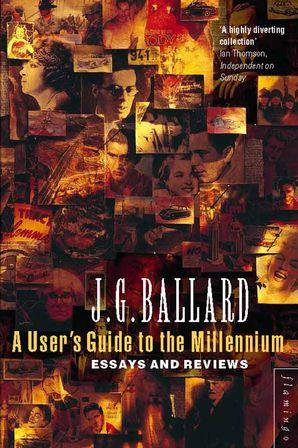 A User's Guide to the Millennium Paperback  by J. G. Ballard