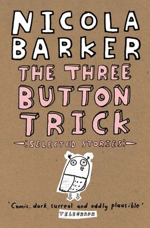 The Three Button Trick Paperback  by Nicola Barker