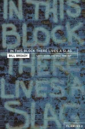 In This Block There Lives a Slag…
