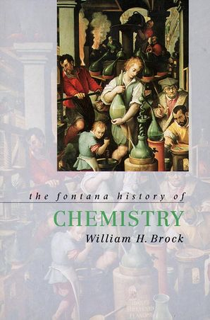 The Fontana History of Chemistry Paperback  by