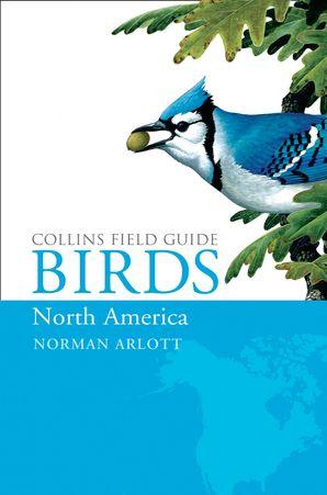 Birds of North America Hardcover  by Norman Arlott