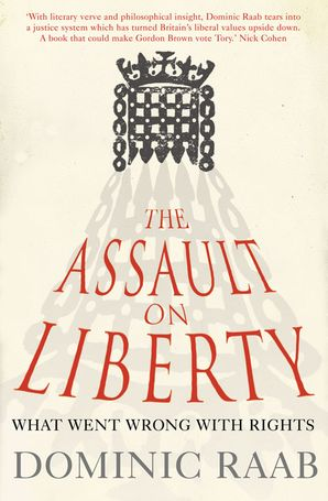 The Assault on Liberty Paperback  by Dominic Raab