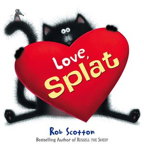 Love, Splat Paperback  by Rob Scotton