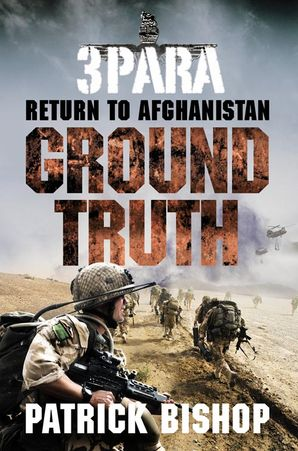 Ground Truth Paperback  by Patrick Bishop