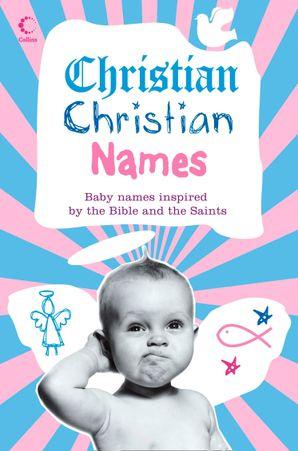 Christian Christian Names Paperback  by Martin H. Manser