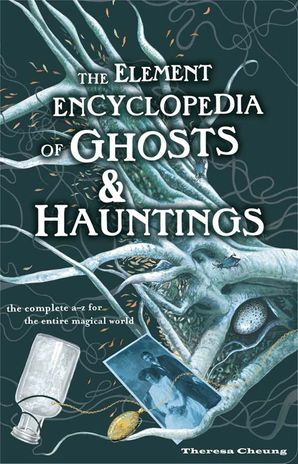 The Element Encyclopedia of Ghosts and Hauntings Paperback  by