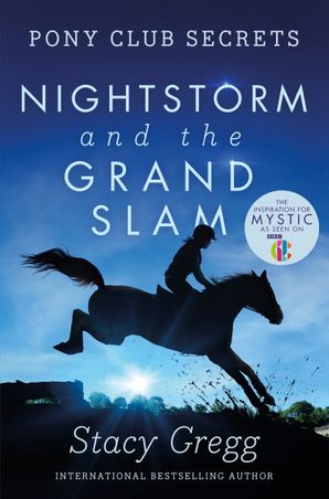 Nightstorm and the Grand Slam (Pony Club Secrets, Book 12) Paperback  by Stacy Gregg