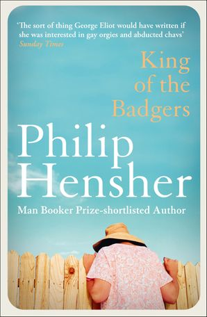 King of the Badgers Paperback  by Philip Hensher