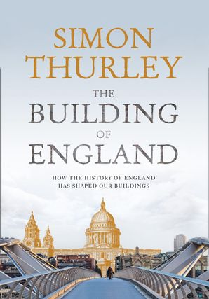 The Building of England Hardcover  by Simon Thurley