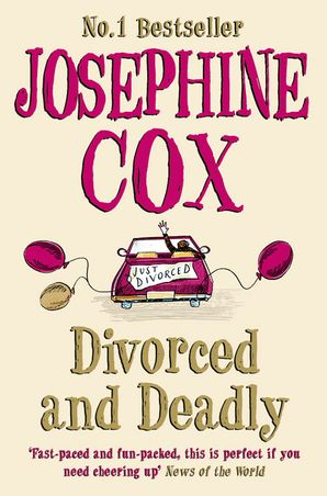 Divorced and Deadly Paperback  by Josephine Cox