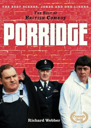 Porridge (The Best of British Comedy) eBook  by Richard Webber