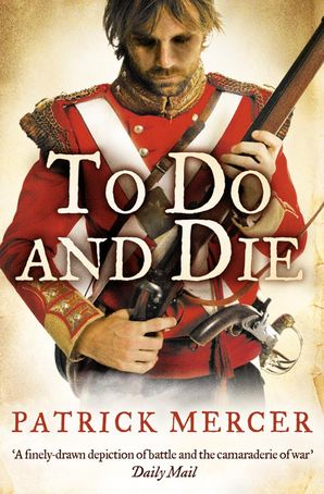 To Do and Die Paperback  by Patrick Mercer