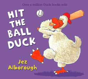 Hit the Ball, Duck Paperback New edition by Jez Alborough