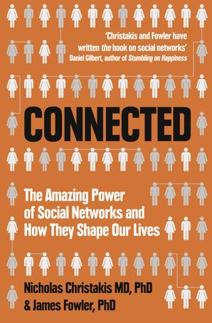 Connected: The Amazing Power of Social Networks and How They Shape Our Lives Paperback  by Nicholas A. Christakis
