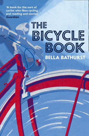 The Bicycle Book Paperback  by Bella Bathurst