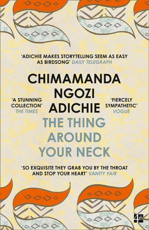 The Thing Around Your Neck Paperback  by Chimamanda Ngozi Adichie