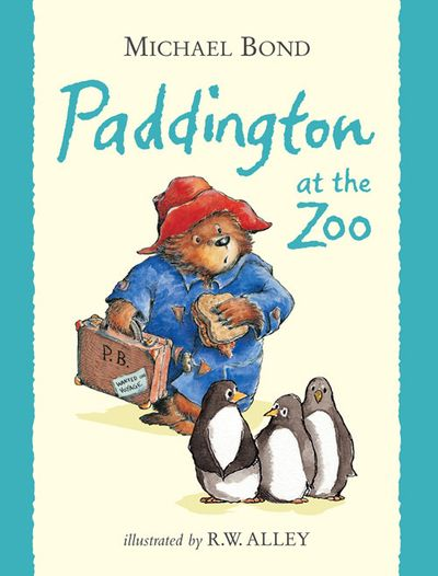 Paddington at the Zoo - Michael Bond, Illustrated by R. W. Alley, Read by Jim Broadbent
