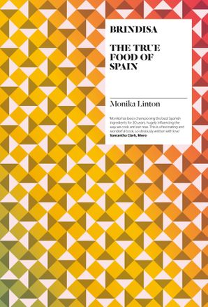 Brindisa: The True Food of Spain Hardcover  by Monika Linton