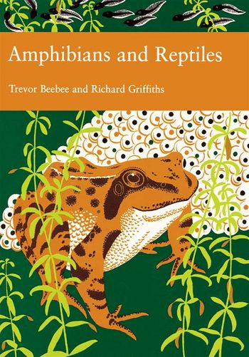 Amphibians & Reptiles (Collins New Naturalist Library, Book 87)