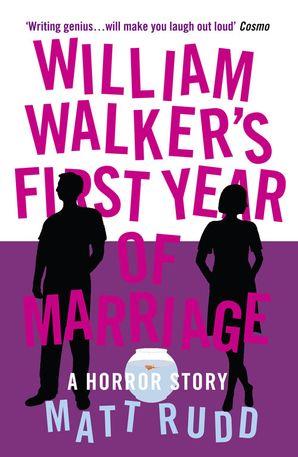 William Walker's First Year of Marriage Paperback  by Matt Rudd