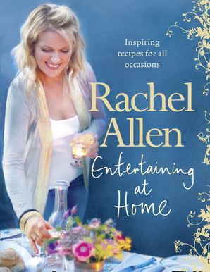 Entertaining at Home Hardcover  by Rachel Allen