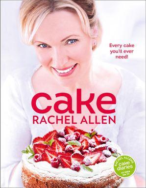 Cake Hardcover  by Rachel Allen
