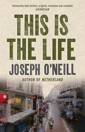 This is the Life Paperback  by Joseph O'Neill