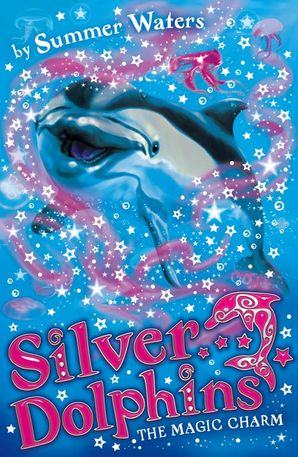 The Magic Charm (Silver Dolphins, Book 1) Paperback  by Summer Waters