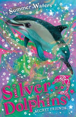 Secret Friends (Silver Dolphins, Book 2) Paperback  by Summer Waters
