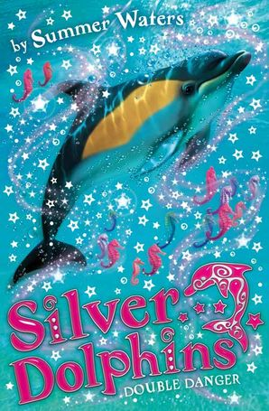 Double Danger (Silver Dolphins, Book 4) Paperback  by Summer Waters