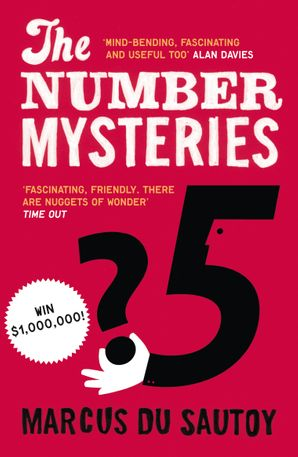 The Number Mysteries: A Mathematical Odyssey through Everyday Life Paperback  by Marcus du Sautoy