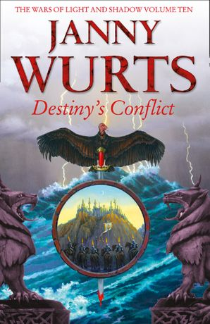 Destiny's Conflict: Book Two of Sword of the Canon (The Wars of Light and Shadow, Book 10) Paperback  by Janny Wurts