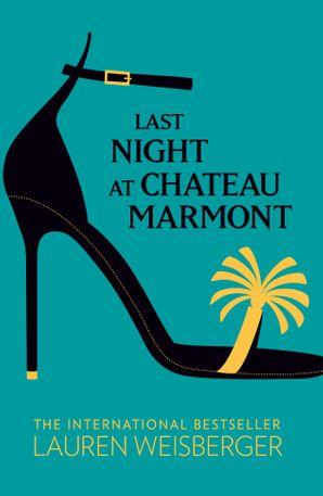 Last Night at Chateau Marmont Paperback  by Lauren Weisberger