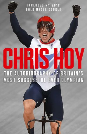 Chris Hoy: The Autobiography Paperback  by Sir Chris Hoy
