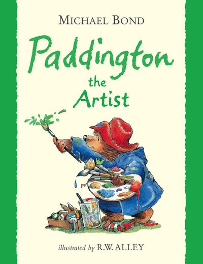 Paddington the Artist - Michael Bond, Illustrated by R. W. Alley, Read by Jim Broadbent
