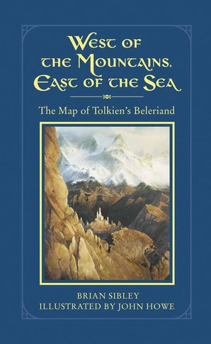 West of the Mountains, East of the Sea Hardcover  by Brian Sibley