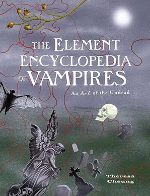 The Element Encyclopedia of Vampires Paperback  by Theresa Cheung